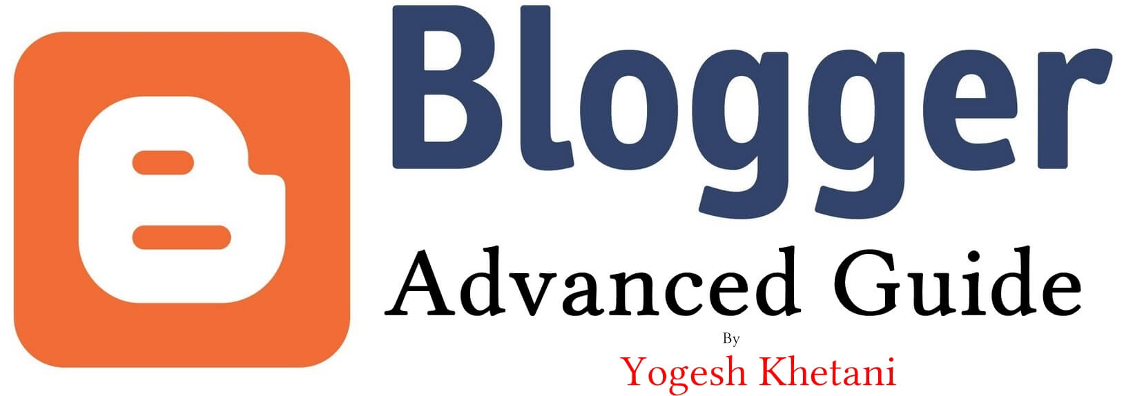 Advanced Blogger Guide