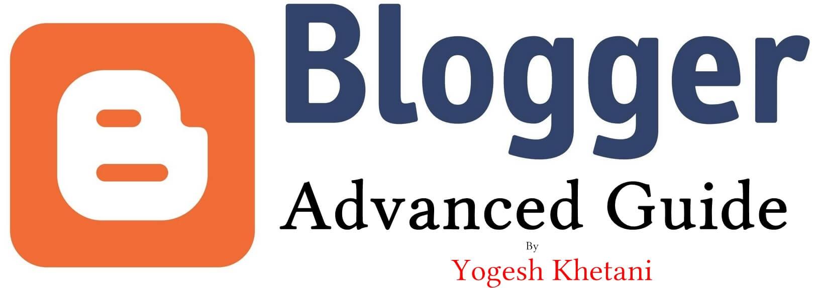 Advanced Blogger Guide