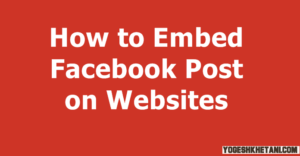 How to Embed Facebook Post on Blogs & Websites