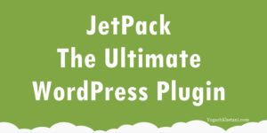 9 Reasons Why I Say JetPack is The Best WordPress Plugin Ever