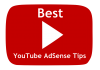 Best Google YouTube AdSense Tips 2018