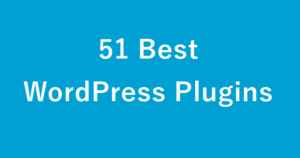 Comprehensive List of 51 Most Essential Plugins for WordPress 2017