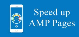 How to Speed up AMP Pages & Improve Mobile SEO Ranking