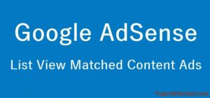 Google AdSense List View Matched Content Ads Review