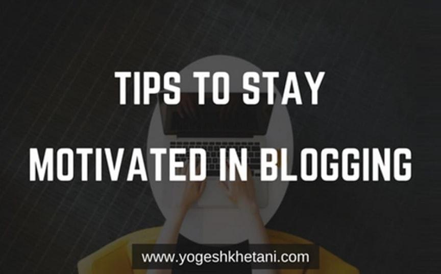Blogging Motivation Tips