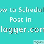 How to Schedule a Blog Post in Blogger