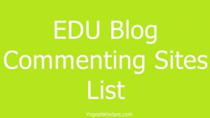 EDU Blog Commenting Sites List 2018 | Updated on 2019