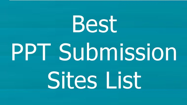 Best PPT Submission Sites List: Top ppt submission sites, list of ppt sites