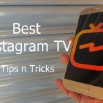 Best IGTV tips and tricks guide
