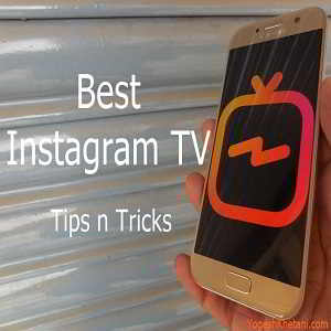 Best IGTV Tips and Tricks 2018 to Skyrocket before Anyone Else Does